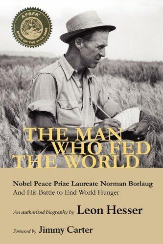 """کتاب """"The Man Who Fed the World"""" (مردی که دنیا را تغذیه کرد) اثرLeon Hesser"""