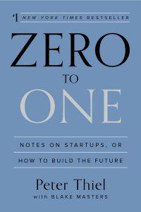 """کتاب """"Zero to One: Notes on Startups, or How to Build the Future"""" (صفر تا یک: یادداشت هایی در مورد استارت آپ و چگونگی ساختن آینده) اثرPeter Thiel"""