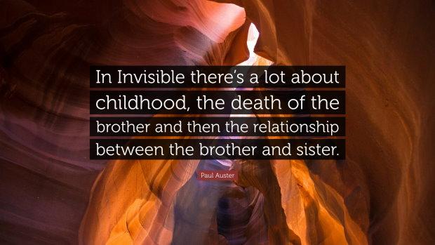 """""""در ناپیدا موارد زیادی در مورد کودکی ، مرگ برادر و سپس رابطه بین برادر و خواهر وجود دارد."""" - پل آستر"""